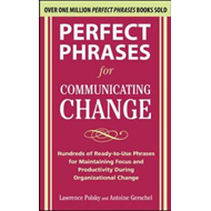 Perfect Phrases for Communicating Change (BOK)