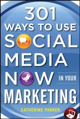 301 Ways to Use Social Media To Boost Your Marketing (BOK)