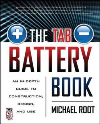 The TAB Battery Book: An In-Depth Guide to Construction, Design, and Use (BOK)