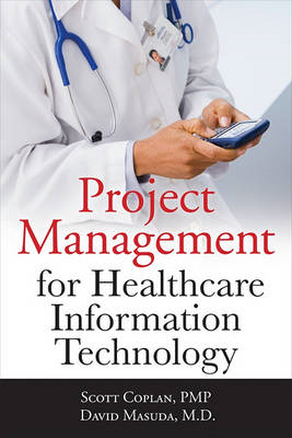 Project Management for Healthcare Information Technology (BOK)