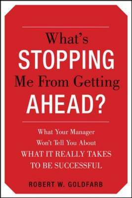What's Stopping Me from Getting Ahead?: What Your Manager Won't Tell You About What It Really Takes (BOK)