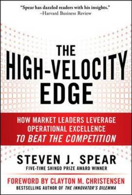 The High-Velocity Edge: How Market Leaders Leverage Operational Excellence to Beat the Competition (BOK)