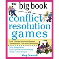 The Big Book of Conflict Resolution Games: Quick, Effective Activities to Improve Communication, Tru (BOK)