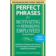 Perfect Phrases for Motivating and Rewarding Employees: Hundreds of Ready-to-Use Phrases for Encoura (BOK)