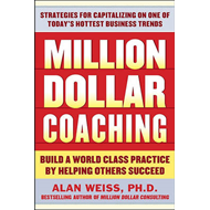 Million Dollar Coaching: the Professional's Guide to Expanding Your Business (BOK)