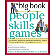 The Big Book of People Skills Games: Quick, Effective Activities for Making Great Impressions, Boost (BOK)