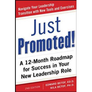 Just Promoted!: A 12-month Road Map for Success in Your New Leadership Role (BOK)
