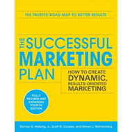 Successful Marketing Plan: How to Create Dynamic, Results Oriented Marketing (BOK)