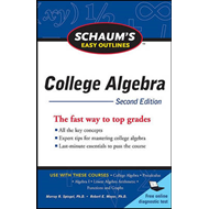 Schaum's Easy Outline of College Algebra (BOK)
