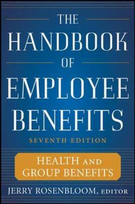 Handbook of Employee Benefits: Health and Group Benefits 7/E (BOK)
