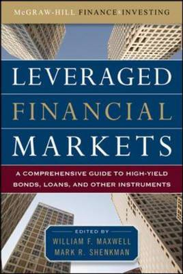 Leveraged Financial Markets: A Comprehensive Guide to Loans, Bonds, and Other High-Yield Instruments (BOK)