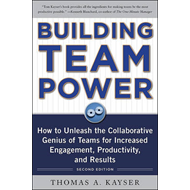 Building Team Power: How to Unleash the Collaborative Genius of Teams for Increased Engagement, Prod (BOK)
