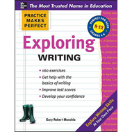 Practice Makes Perfect Exploring Writing (BOK)