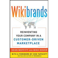 WIKIBRANDS: Reinventing Your Company in a Customer-Driven Ma (BOK)