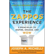 Zappos Experience: 5 Principles to Inspire, Engage, and WOW (BOK)