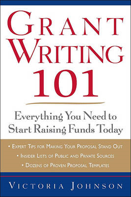 Grant Writing 101: Everything You Need to Start Raising Funds Today (BOK)