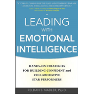Leading with Emotional Intelligence: Hands-on Strategies for Building Confident and Collaborative St (BOK)