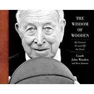 The Wisdom of Wooden: My Century on and Off the Court (BOK)