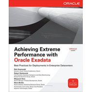 Achieving Extreme Performance with Oracle Exadata (BOK)