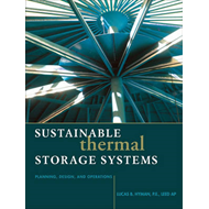 Sustainable Thermal Storage Systems Planning Design and Operations (BOK)