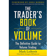 The Trader's Book of Volume: The Definitive Guide to Volume Trading (BOK)
