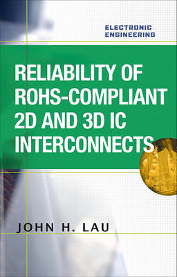 Reliability of RoHS-compliant 2D and 3D IC Interconnects (BOK)