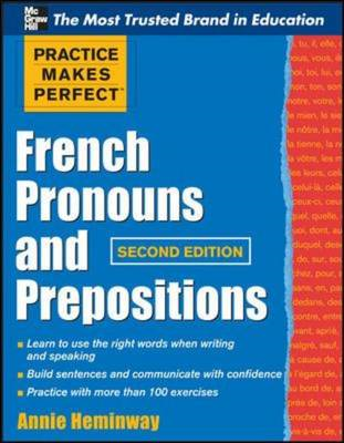 Practice Makes Perfect French Pronouns and Prepositions, Sec (BOK)
