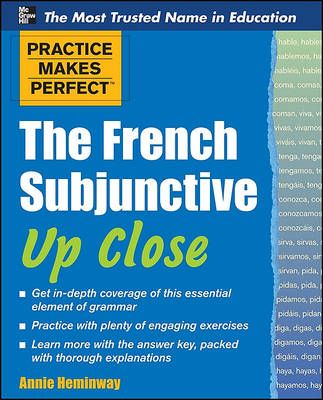 Practice Makes Perfect the French Subjunctive Up Close (BOK)