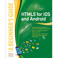 HTML5 for IOS and Android: A Beginners Guide (BOK)