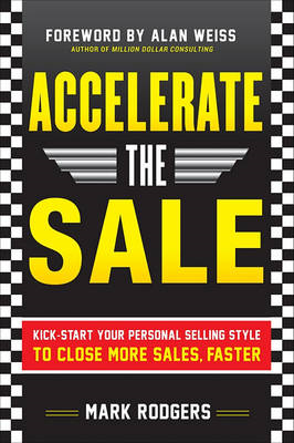 Accelerate the Sale: Kick Start Your Personal Selling Style to Close More Sales, Faster (BOK)