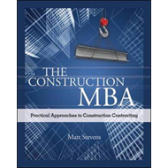 The Construction MBA: Practical Approaches to Construction Contracting (BOK)