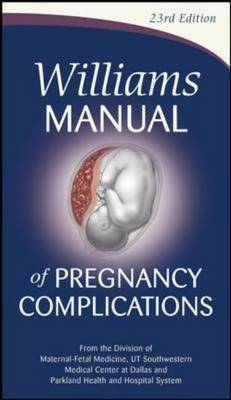 Williams Manual of Pregnancy Complications (BOK)