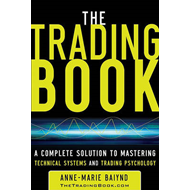 The Trading Book: A Complete Solution to Mastering Technical Systems and Trading Psychology (BOK)
