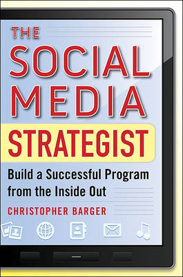 The Social Media Strategist: Build a Successful Program from the Inside Out (BOK)