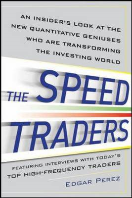 Speed Traders: An Insider's Look at the New High-frequency T (BOK)