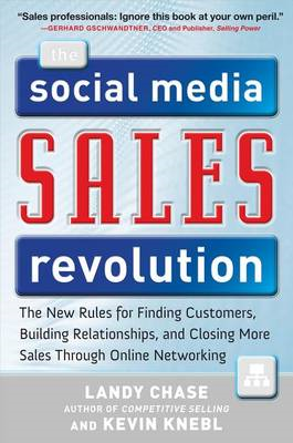 The Social Media Sales Revolution: The New Rules for Finding Customers, Building Relationships, and (BOK)