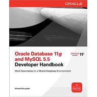 Oracle Database 11g and MySQL 5.6 Developer Handbook (BOK)