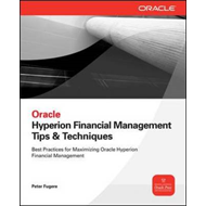 Oracle Hyperion Financial Management Tips and Techniques: Design, Implementation & Support (BOK)