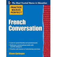 Practice Makes Perfect French Conversation (BOK)