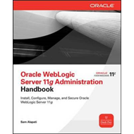 Oracle WebLogic Server 11g Administration Handbook (BOK)