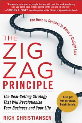 The Zigzag Principle: The Goal Setting Strategy That Will Revolutionize Your Business and Your Life (BOK)