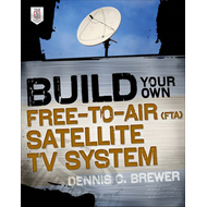Build Your Own Free-to-air (FTA) Satellite TV System (BOK)