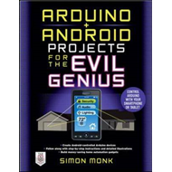Arduino + Android Projects for the Evil Genius: Control Ardu (BOK)