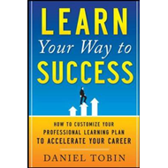 Learn Your Way to Success: How to Customize Your Professiona (BOK)
