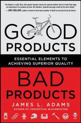 Good Products, Bad Products: Essential Elements to Achieving (BOK)