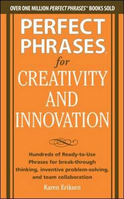 Perfect Phrases for Creativity and Innovation: Hundreds of R (BOK)