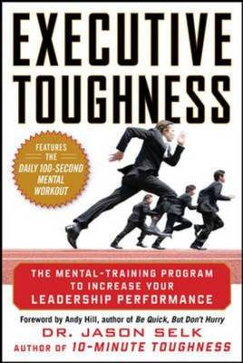 Executive Toughness: The Mental-Training Program to Increase (BOK)