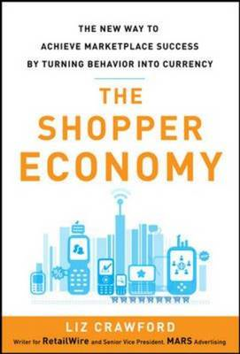 Shopper Economy: The New Way to Achieve Marketplace Success (BOK)