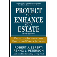 Protect and Enhance Your Estate: Definitive Strategies for Estate and Wealth Planning (BOK)