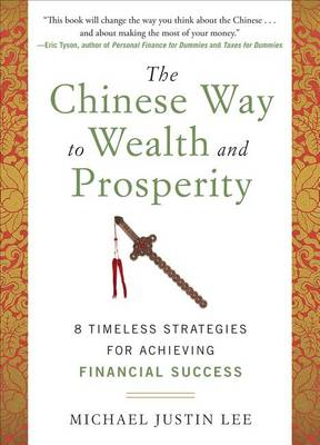 The Chinese Way to Wealth and Prosperity: 8 Timeless Strategies for Achieving Financial Success (BOK)